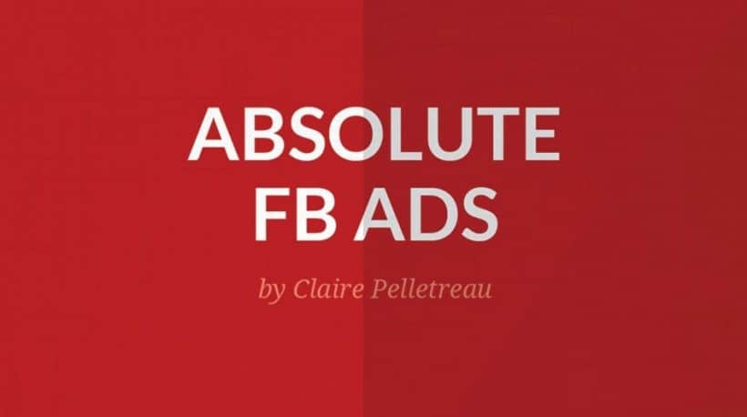 Absolute FB Ads by Claire Pelletreau