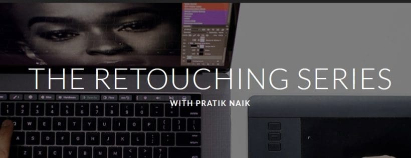 The Retouching Series With Pratik Naik