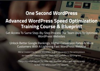 One Second WordPress Advanced WordPress Speed Optimization Training Course & Blueprint